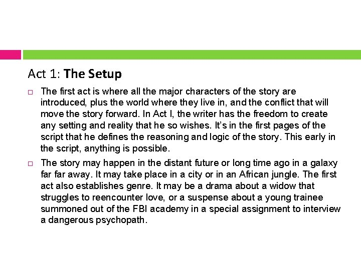 Act 1: The Setup The first act is where all the major characters of