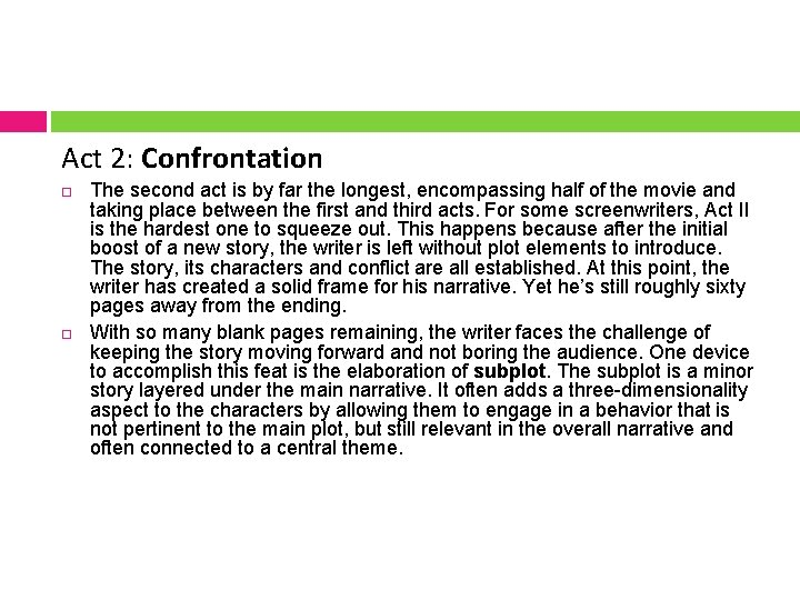 Act 2: Confrontation The second act is by far the longest, encompassing half of