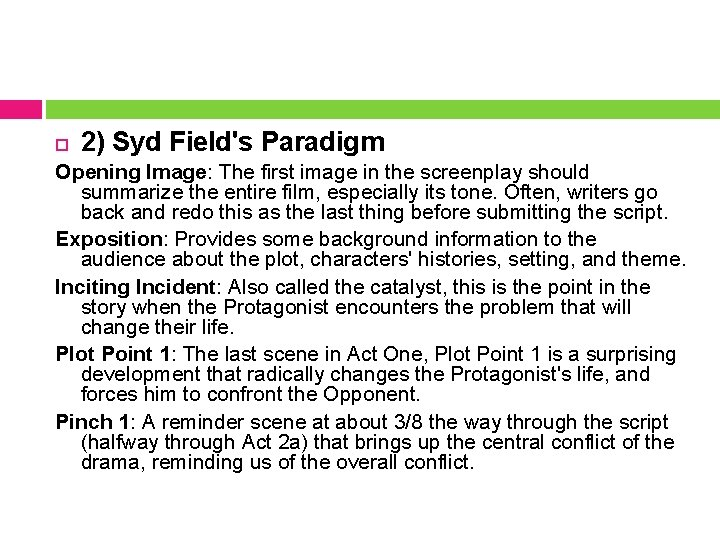2) Syd Field's Paradigm Opening Image: The first image in the screenplay should
