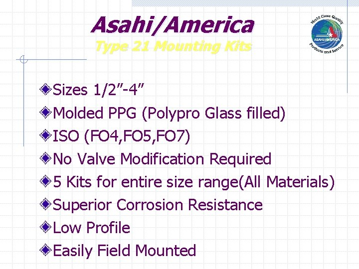 """Asahi/America Type 21 Mounting Kits Sizes 1/2""""-4"""" Molded PPG (Polypro Glass filled) ISO (FO"""