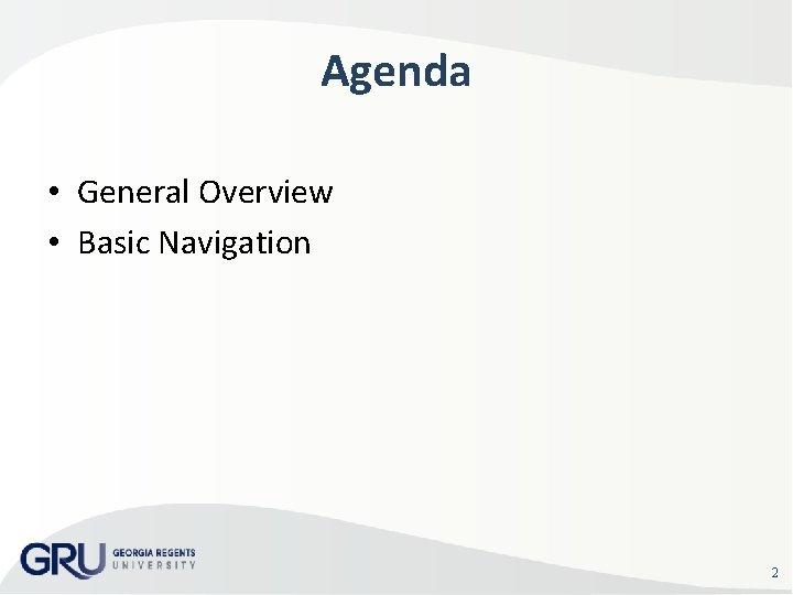 Agenda • General Overview • Basic Navigation 2