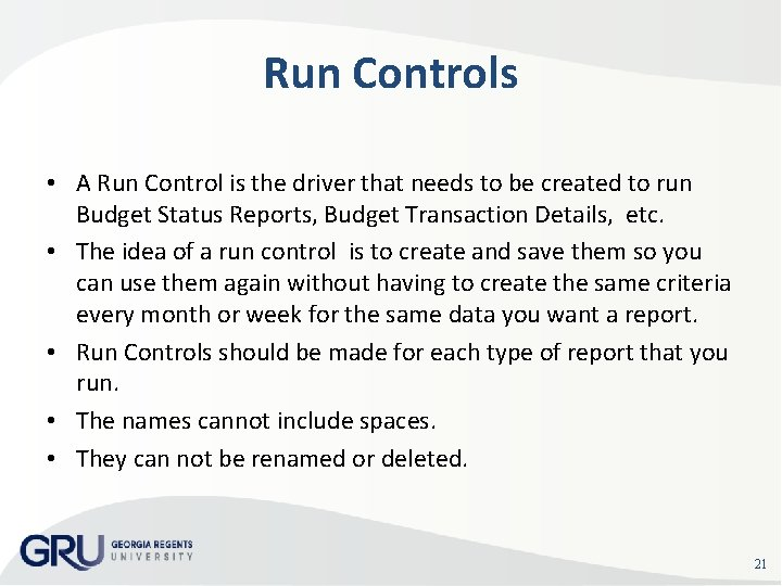 Run Controls • A Run Control is the driver that needs to be created