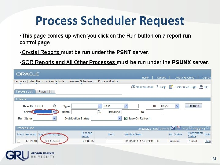 Process Scheduler Request • This page comes up when you click on the Run