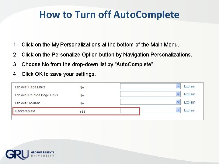 How to Turn off Auto. Complete 1. Click on the My Personalizations at the