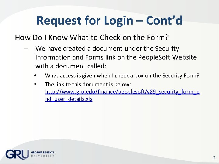 Request for Login – Cont'd How Do I Know What to Check on the