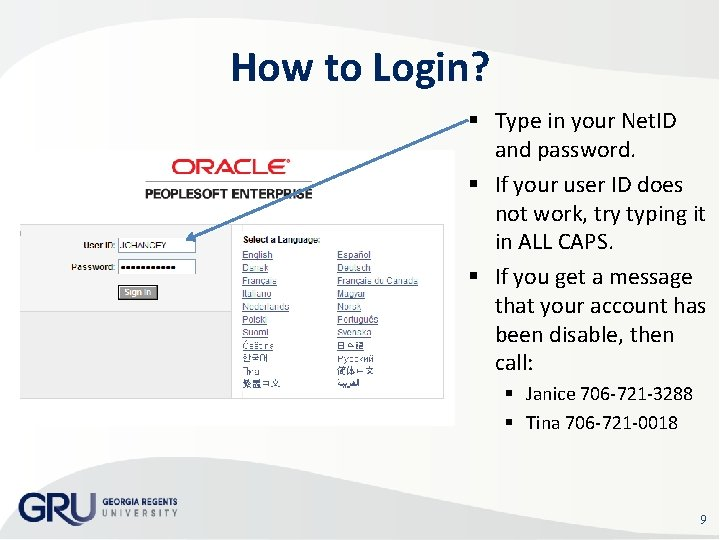 How to Login? Type in your Net. ID and password. If your user ID
