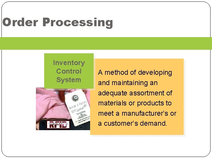 Order Processing Inventory Control System A method of developing and maintaining an adequate assortment