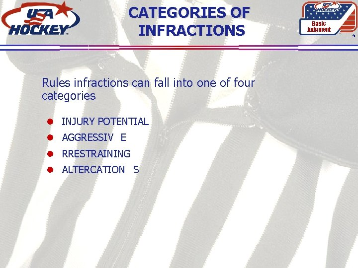 CATEGORIES OF INFRACTIONS Rules infractions can fall into one of four categories l INJURY