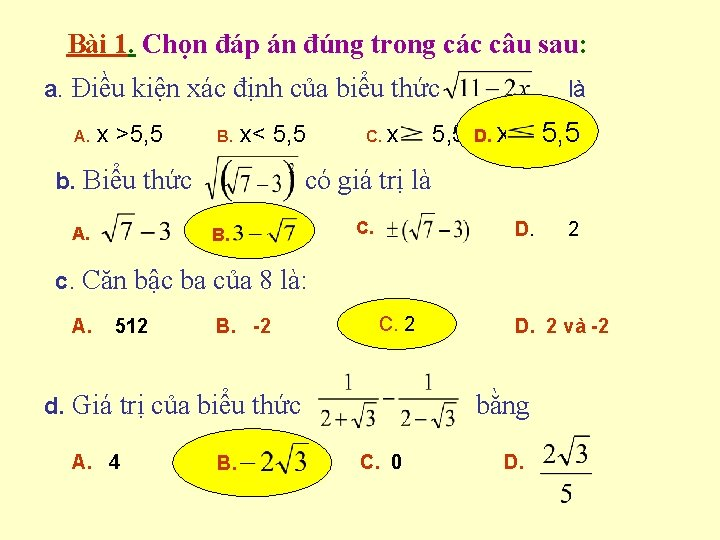 Bài 1. Chọn đáp án đúng trong các câu sau: a. Điều kiện xác