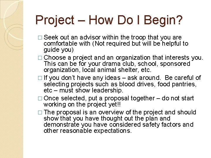 Project – How Do I Begin? � Seek out an advisor within the troop