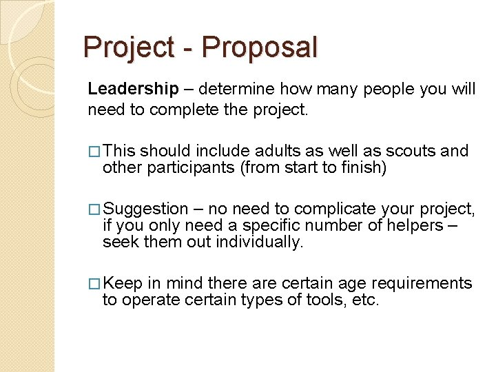 Project - Proposal Leadership – determine how many people you will need to complete