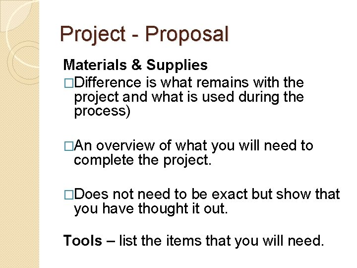 Project - Proposal Materials & Supplies �Difference is what remains with the project and