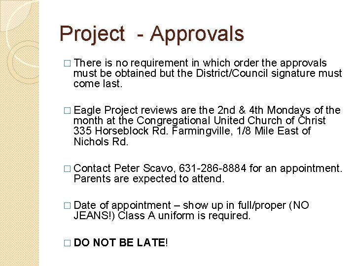 Project - Approvals � There is no requirement in which order the approvals must