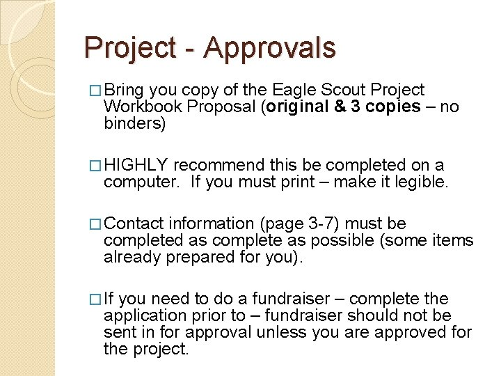 Project - Approvals � Bring you copy of the Eagle Scout Project Workbook Proposal