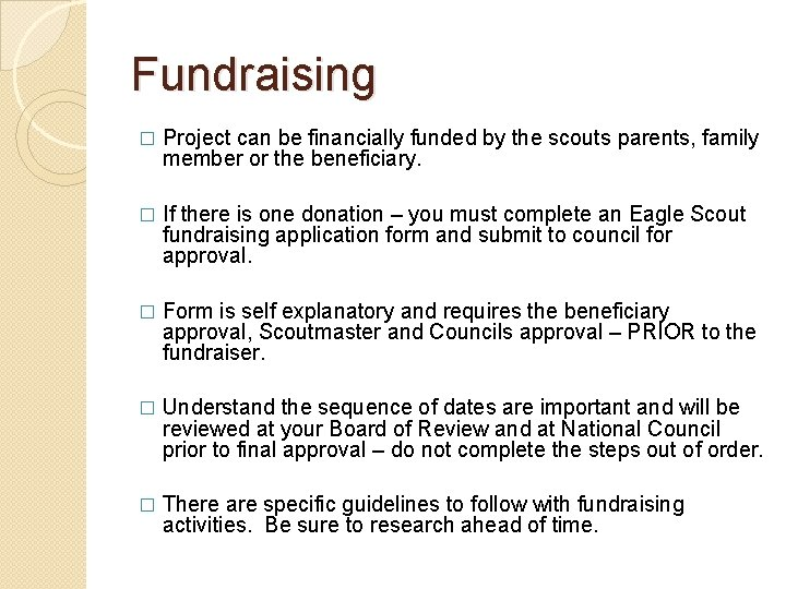 Fundraising � Project can be financially funded by the scouts parents, family member or