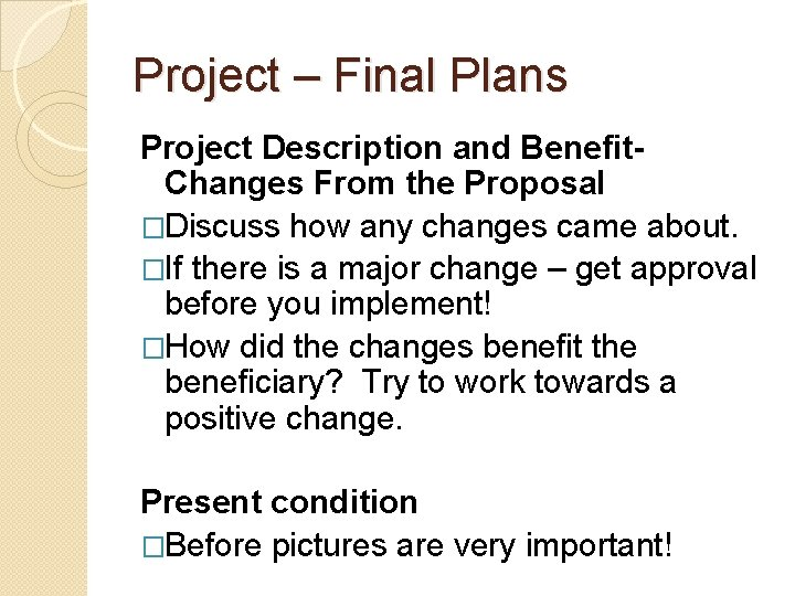 Project – Final Plans Project Description and Benefit. Changes From the Proposal �Discuss how