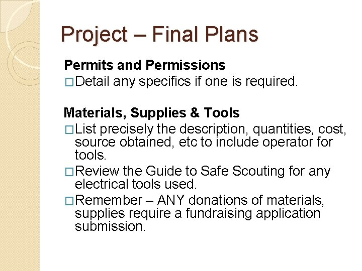 Project – Final Plans Permits and Permissions �Detail any specifics if one is required.