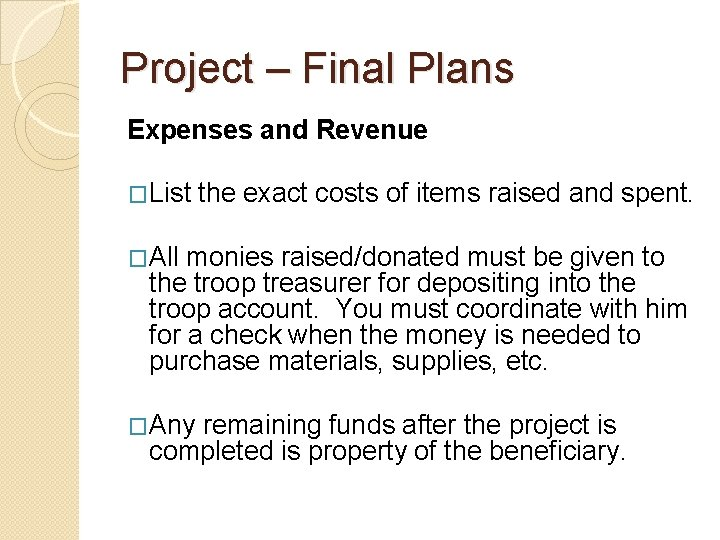 Project – Final Plans Expenses and Revenue �List the exact costs of items raised