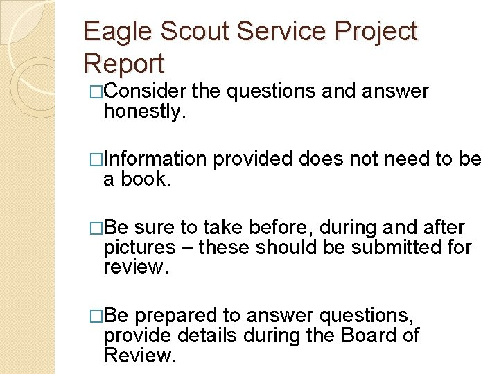 Eagle Scout Service Project Report �Consider the questions and answer honestly. �Information provided does