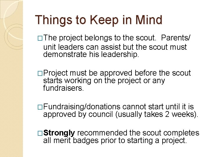Things to Keep in Mind �The project belongs to the scout. Parents/ unit leaders