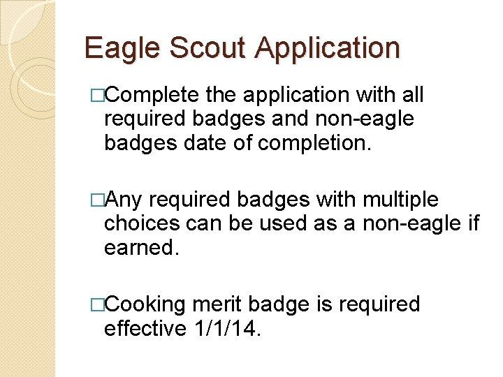 Eagle Scout Application �Complete the application with all required badges and non-eagle badges date