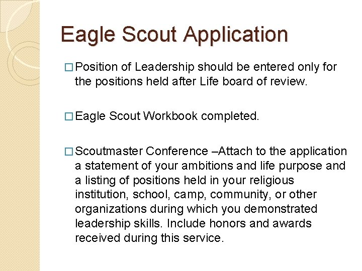 Eagle Scout Application � Position of Leadership should be entered only for the positions