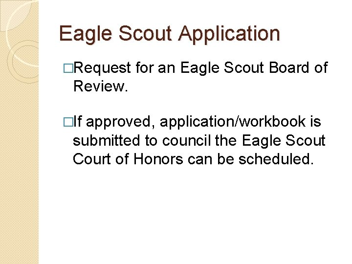 Eagle Scout Application �Request for an Eagle Scout Board of Review. �If approved, application/workbook