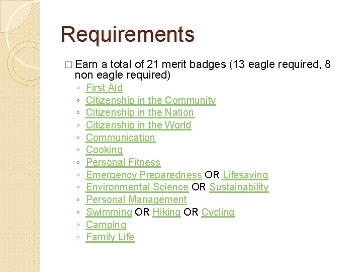 Requirements � Earn a total of 21 merit badges (13 eagle required, 8 non