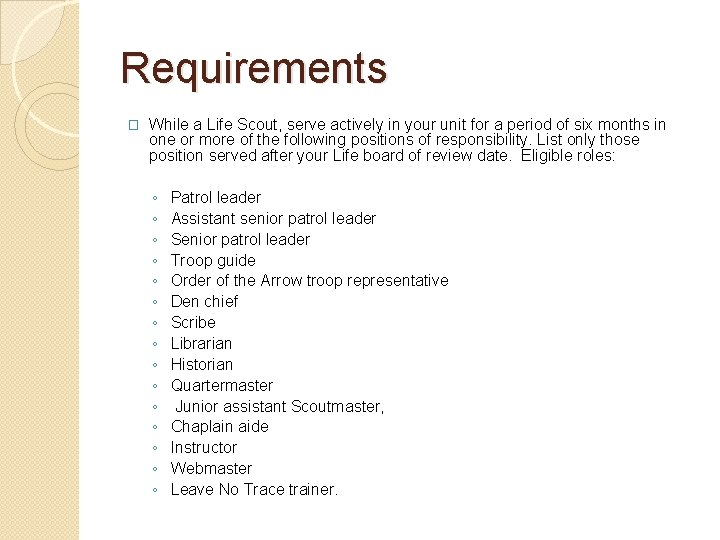 Requirements � While a Life Scout, serve actively in your unit for a period