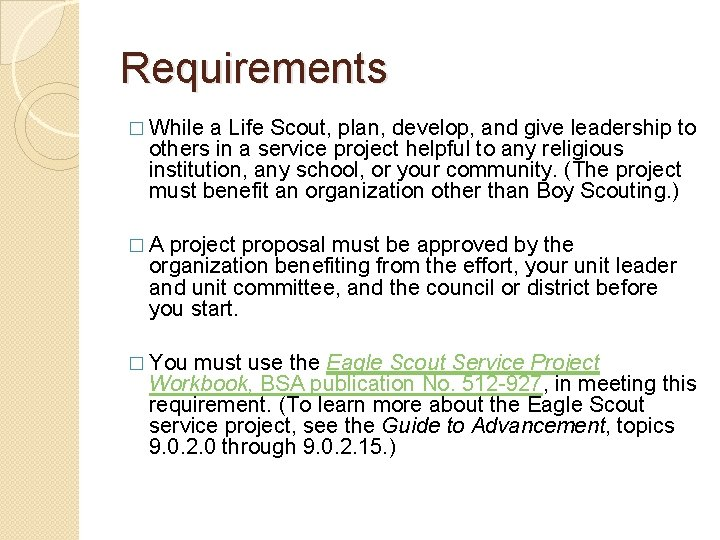 Requirements � While a Life Scout, plan, develop, and give leadership to others in