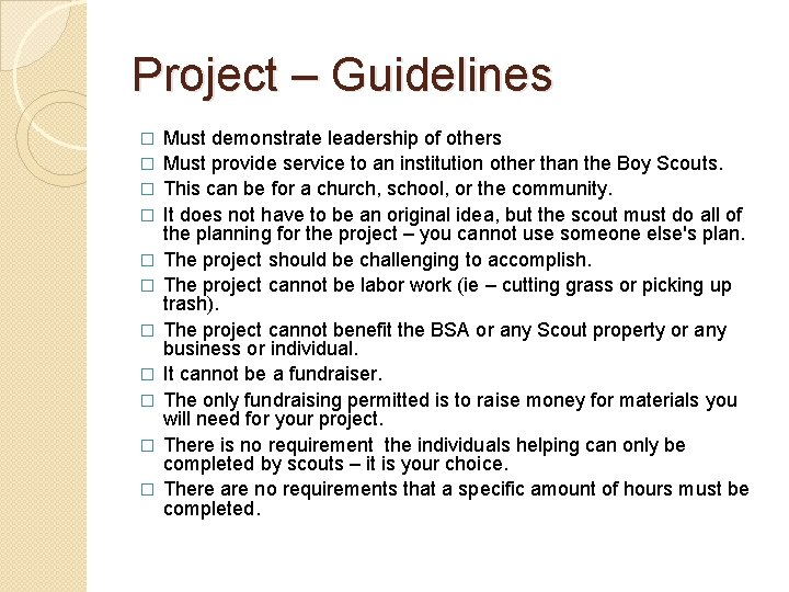 Project – Guidelines � � � Must demonstrate leadership of others Must provide service