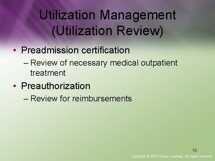 Utilization Management (Utilization Review) • Preadmission certification – Review of necessary medical outpatient treatment