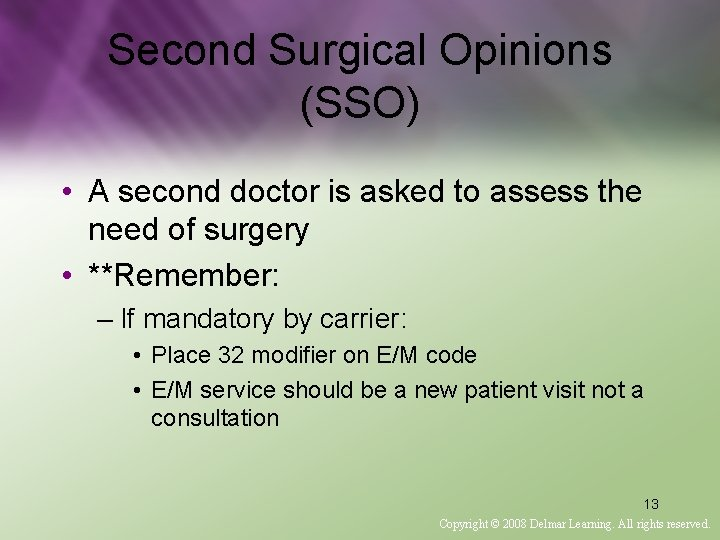 Second Surgical Opinions (SSO) • A second doctor is asked to assess the need