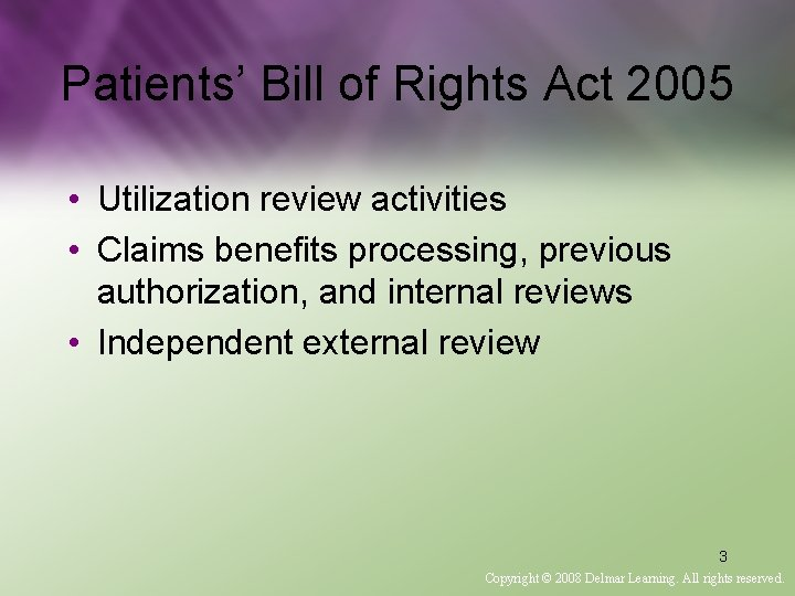 Patients' Bill of Rights Act 2005 • Utilization review activities • Claims benefits processing,