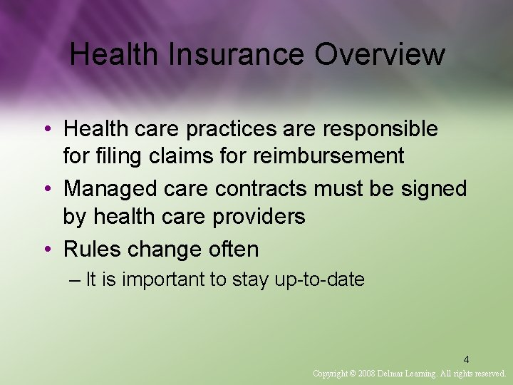 Health Insurance Overview • Health care practices are responsible for filing claims for reimbursement