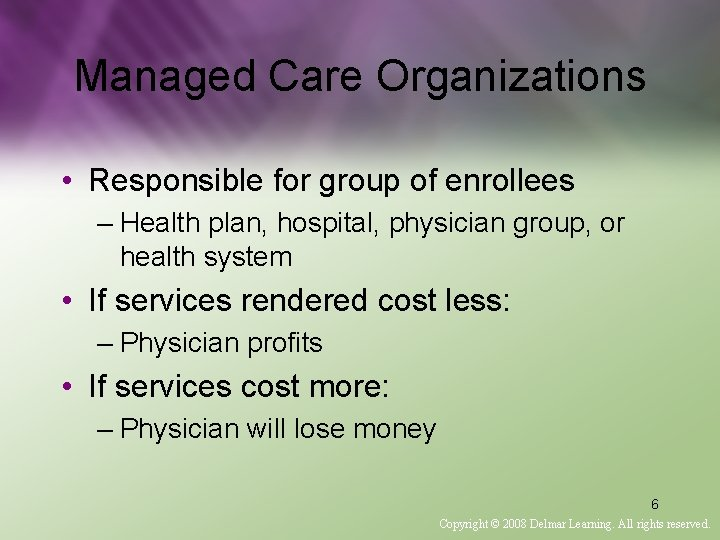 Managed Care Organizations • Responsible for group of enrollees – Health plan, hospital, physician