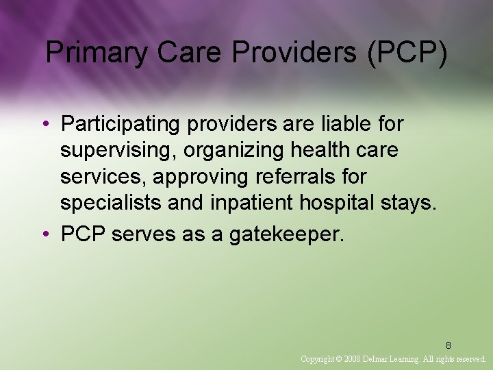 Primary Care Providers (PCP) • Participating providers are liable for supervising, organizing health care