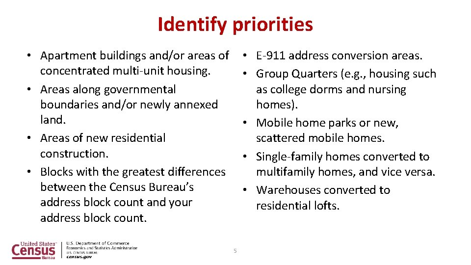 Identify priorities • Apartment buildings and/or areas of concentrated multi-unit housing. • Areas along