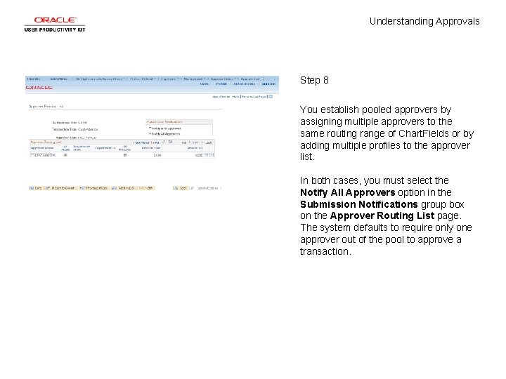 Understanding Approvals Step 8 You establish pooled approvers by assigning multiple approvers to the