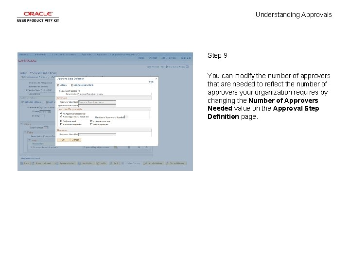 Understanding Approvals Step 9 You can modify the number of approvers that are needed
