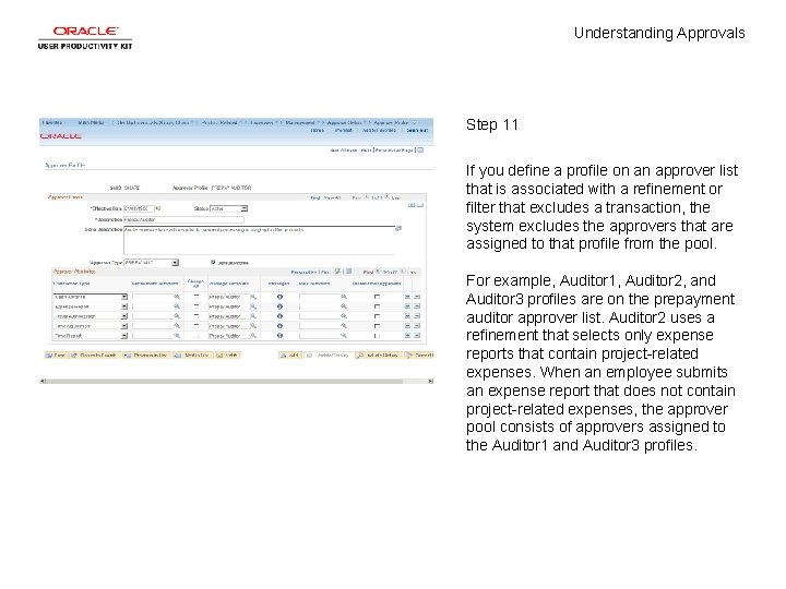 Understanding Approvals Step 11 If you define a profile on an approver list that