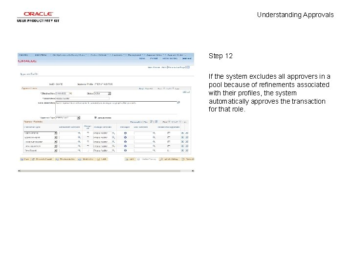 Understanding Approvals Step 12 If the system excludes all approvers in a pool because