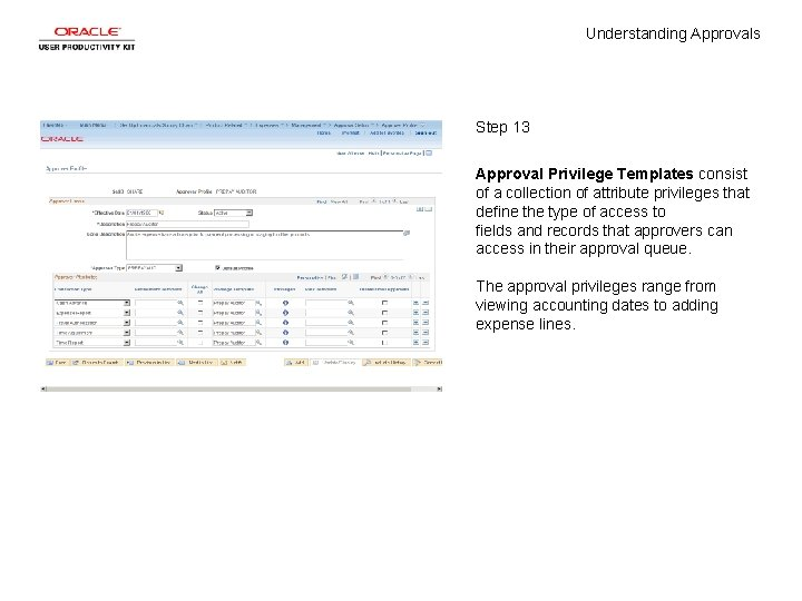Understanding Approvals Step 13 Approval Privilege Templates consist of a collection of attribute privileges