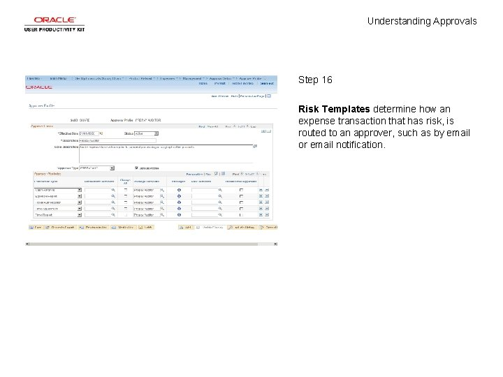 Understanding Approvals Step 16 Risk Templates determine how an expense transaction that has risk,