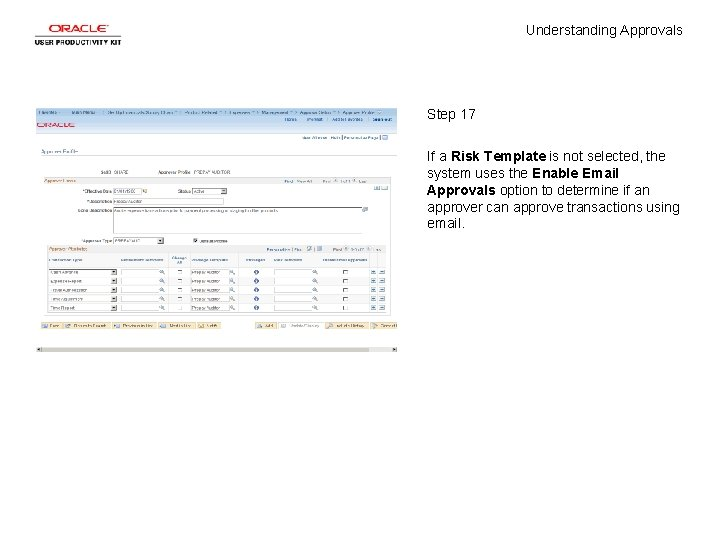 Understanding Approvals Step 17 If a Risk Template is not selected, the system uses