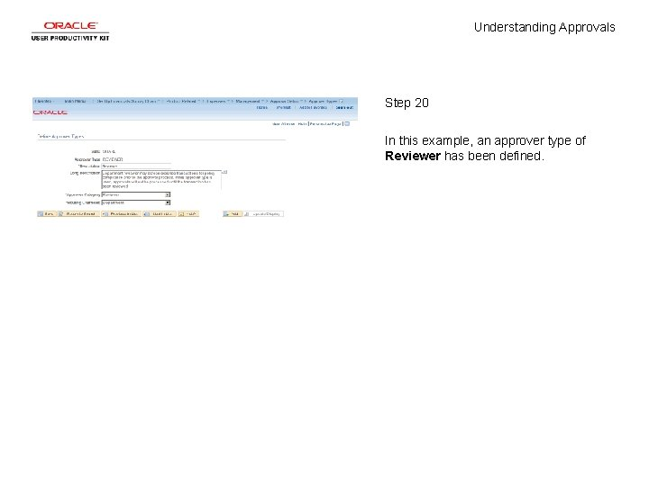 Understanding Approvals Step 20 In this example, an approver type of Reviewer has been