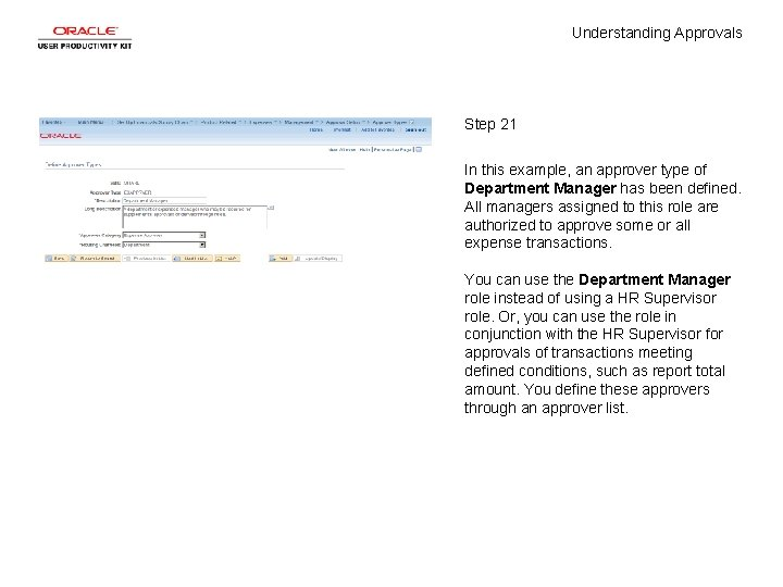 Understanding Approvals Step 21 In this example, an approver type of Department Manager has
