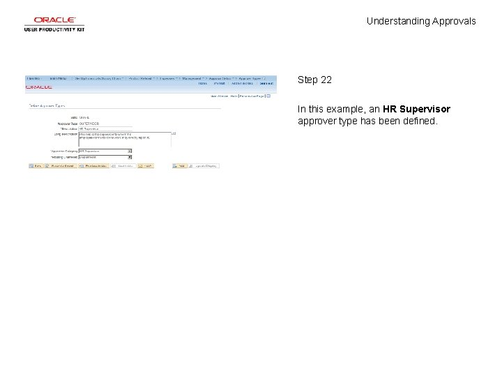 Understanding Approvals Step 22 In this example, an HR Supervisor approver type has been