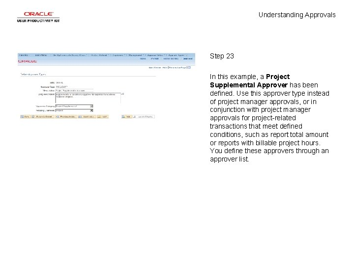 Understanding Approvals Step 23 In this example, a Project Supplemental Approver has been defined.