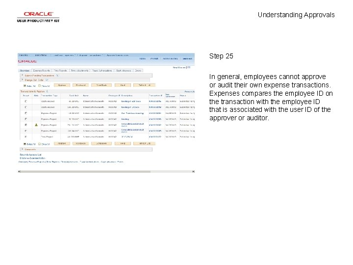Understanding Approvals Step 25 In general, employees cannot approve or audit their own expense